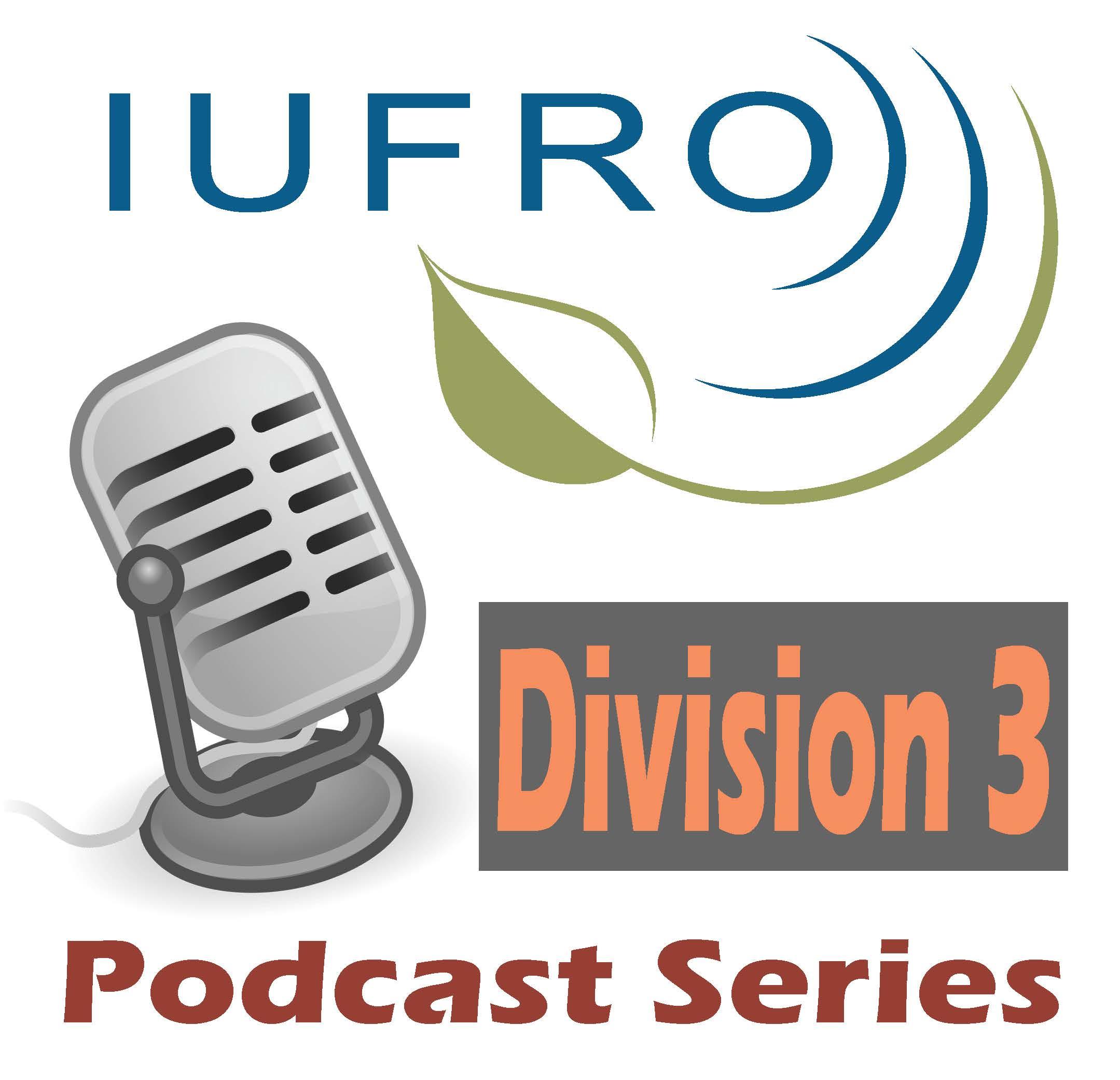 IUFRO Division 3 Podcast